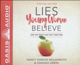 Lies Young Women Believe: And the Truth That Sets Them Free - unabrodged audiobook on CD