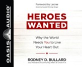 Heroes Wanted: Why the World Needs You to Live Your Heart Out - unabridged audiobook on CD
