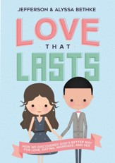 Love That Lasts: How We Discovered  God's Better Way for Love, Dating, Marriage, and Sex - eBook