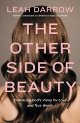 The Other Side of Beauty: Embracing God's Vision for Love and True Worth - eBook