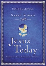 Jesus Today: Experiencing Hope Through His Presence, Devotional  Journal