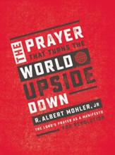 The Prayer That Turns the World Upside Down: The Lord's Prayer as a Manifesto for Revolution - eBook