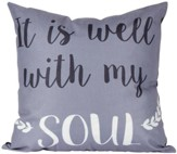 It Is Well With My Soul Decorative Pillow
