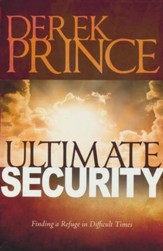 Ultimate Security: Finding a Refuge in Difficult Times