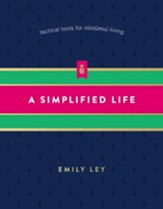 A Simplified Life: Tactical Tools for Intentional Living - eBook