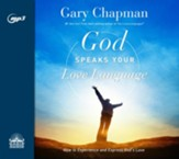 God Speaks Your Love Language: How to Express and Experience God's Love - unabridged audiobook on CD
