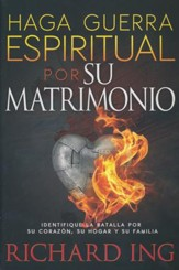 Haga Guerra Espiritual por Su Matrimonio  (Warfare For Your Marriage)