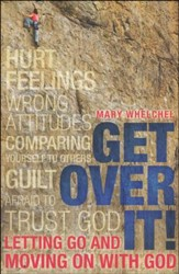 Get Over It: Letting Go and Moving on with God