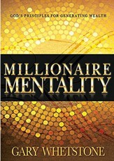Millionaire Mentality:God's Principles for Generating Wealth