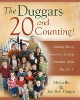 The Duggars: 20 and Counting!: Raising One of America's Largest Families-How the - eBook