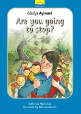 Gladys Aylward; Are You Going to  Stop?