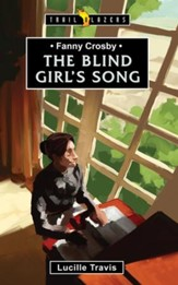 Fanny Crosby: The Blind Girl's Song