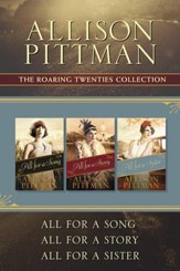 The Roaring Twenties Collection: All for a Song / All for a Story / All for a Sister - eBook