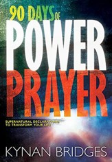 90 Days of Prayer: Supernatural Declarations to Transform Your Life