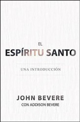 El Espiritu Santo: Una Introduccion  (The Holy Spirit: An Introduction)