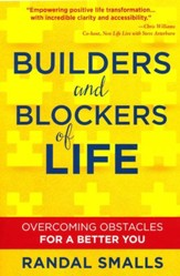 Builders and Blockers of Life: Overcoming Obstacles for a Better You
