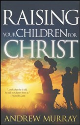 Raising Your Children for Christ