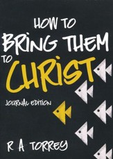 How to Bring Them to Christ (Journal Edition)