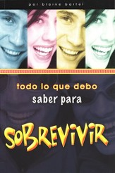Todo lo que Debo Saber para Sobrevivir                                   (Every Teenager's little Black Book on Hard to Find Info)