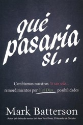 Qué Pasaría Si...: Cambiamos Nuestros Si Tan Solo...  (If: Trading Your If Only Regrets for God's What If...)