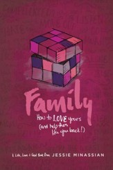 Family: How to Love Yours (and Help Them Like You Back) - eBook