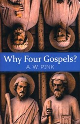 Why Four Gospels? [Whitaker House, 2017]