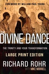 The Divine Dance: The Trinity and Your Transformation - large print edition