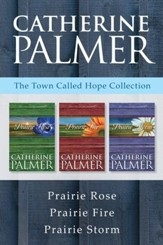 The Town Called Hope Collection: Prairie Rose / Prairie Fire / Prairie Storm - eBook