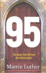 95: The Ideas That Birthed the Reformation