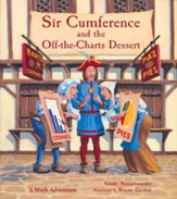 Sir Cumference and the Off-the  Charts Dessert: A Math Adventure