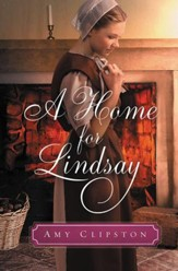 A Home for Lindsay: An Amish Sweethearts Novella / Digital original - eBook
