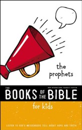 NIrV, The Books of the Bible for Kids: The Prophets: Listen to God's Messengers Tell about Hope and Truth - eBook