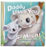 Daddy Loves You So Much, Board Book