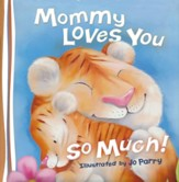 Mommy Loves You So Much, Board Book