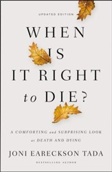 When Is It Right to Die?: A Comforting and Surprising Look at Death and Dying - eBook