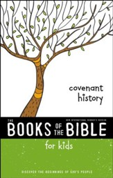 NIrV, The Books of the Bible for Kids: Covenant History: Discover the Beginnings of God's People - eBook