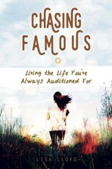 Chasing Famous: Living the Life You've Always Auditioned For - eBook