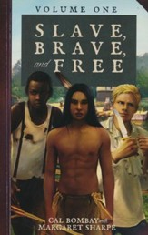 Slave, Brave, and Free