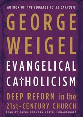 Evangelical Catholicism: Deep Reform in the 21st-Century Church - unabridged audiobook on CD