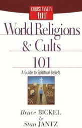 World Religions and Cults 101: A Guide to Spiritual Beliefs