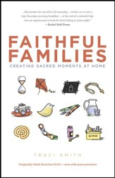 Faithful Families: Creating Sacred Moments at Home - eBook