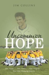 Uncommon Hope: One Team . . . One Town . . . One Tragedy . . . One Life-Changing Season. - eBook