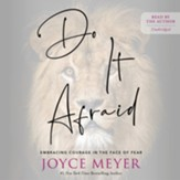 Do It Afraid: Embracing Courage in the Face of Fear Unabridged Audio CD