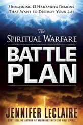 The Spiritual Warfare Battle Plan: Unmasking 14 Harrassing Demons That Want to Destroy Your Life - eBook