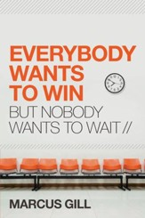 Everybody Wants to Win: But Nobody Wants to Wait - eBook