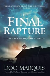 The Final Rapture: What We Know About the End Times Only Scratches the Surface - eBook