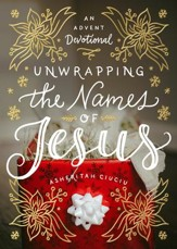 Unwrapping the Names of Jesus: An Advent Devotional - eBook