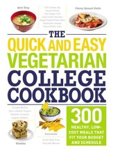 The Quick and Easy Vegetarian College Cookbook: 300 Healthy, Low-Cost Meals That Fit Your Budget and Schedule - eBook