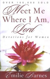 Meet Me Where I Am, Lord: Devotions for Women: