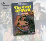 The Port of Peril, Unabridged Audiobook on CD